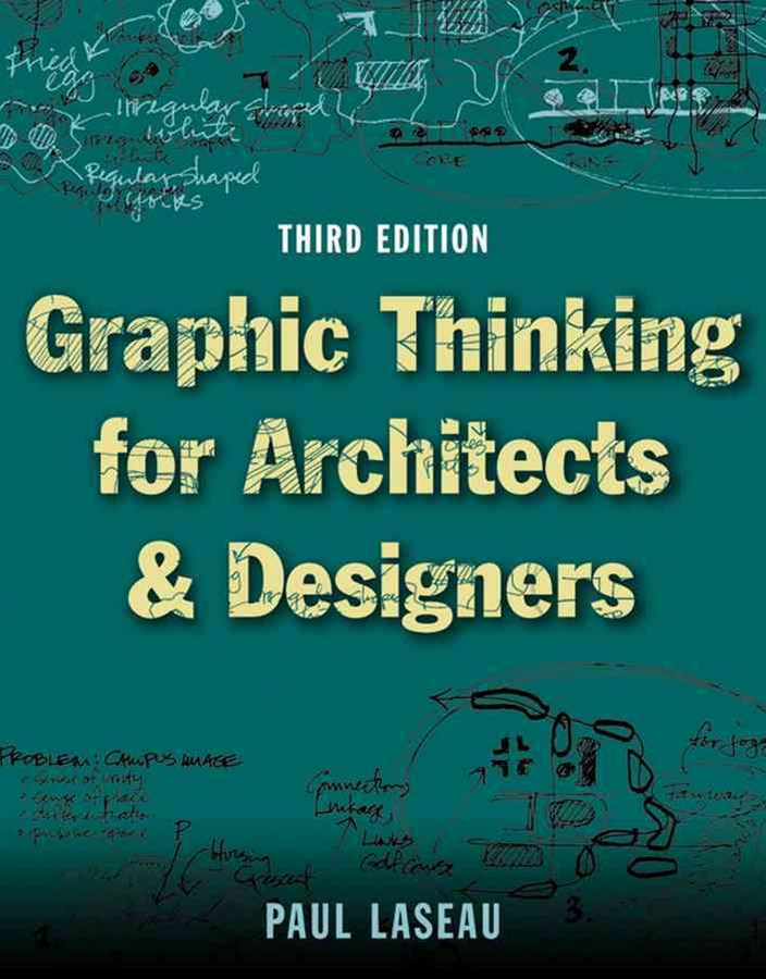 Graphic Thinking for Architects and Designers, Third Edition