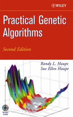 Practical Genetic Algorithms, Second Edition with CD-ROM