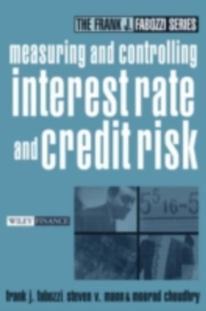 Measuring and Controlling Interest Rate and Credit Risk
