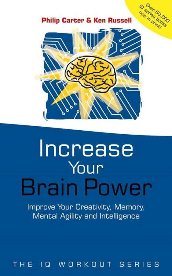 Increase Your Brainpower - Improve Your Creativity Memory, Mental Agility & Intelligence