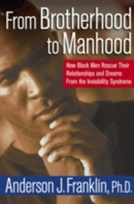 From Brotherhood to Manhood