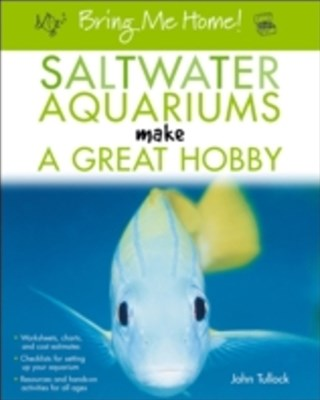 (ebook) Bring Me Home! Saltwater Aquariums Make a Great Hobby