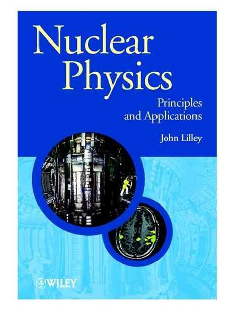 Nuclear Physics - Principles & Applications