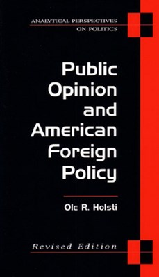 Public Opinion and American Foreign Policy, Revised Edition
