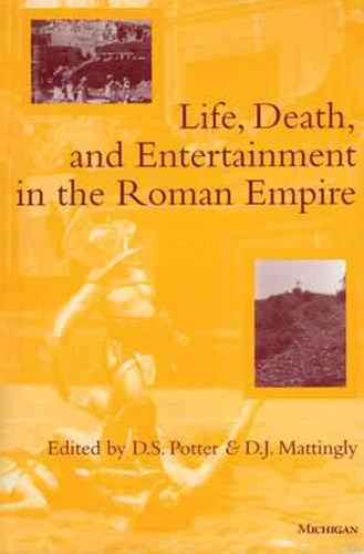 Life, Death, & Entertainment in the Roman Empire