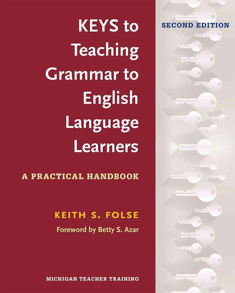 Keys to Teaching Grammar to English Language Learners, Second Ed.