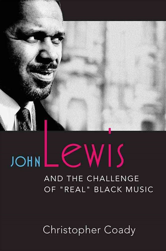 John Lewis and the Challenge of &quote;Real&quote; Black Music