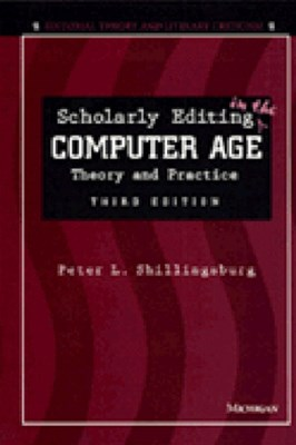 Scholarly Editing in the Computer Age