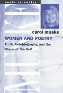 Women and Poetry by Carol Muske (9780472066247) - PaperBack