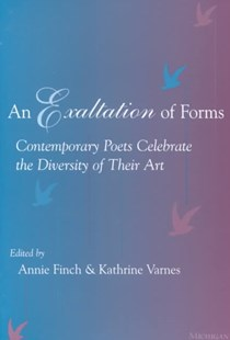 Exaltation of Forms by Annie Finch, Annie Ridley Crane Finch, Kathrine Lorne Varnes (9780472067251) - PaperBack - Poetry & Drama Poetry