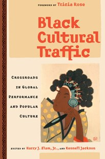 Black Cultural Traffic by Harry Justin Elam, Kennell Jackson, Harry Justin Elam (9780472068401) - PaperBack - History