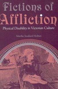 Fictions of Affliction by Martha Stoddard Holmes (9780472068418) - PaperBack - History European