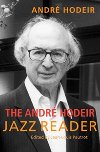 Andre Hodeir Jazz Reader by Andre Hodeir, Andre Hodeir (9780472068838) - PaperBack - Entertainment Music General