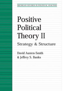 Positive Political Theory by David Austen-Smith, Jeffrey S. Banks (9780472068944) - PaperBack - Business & Finance Ecommerce