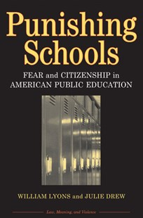 Punishing Schools by William H. Lyons, Julie Drew, William Lyons (9780472069057) - PaperBack - Education Trade Guides