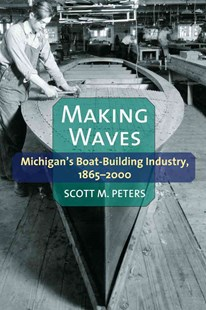 Making Waves by Scott M. Peters (9780472072576) - HardCover - Business & Finance Careers