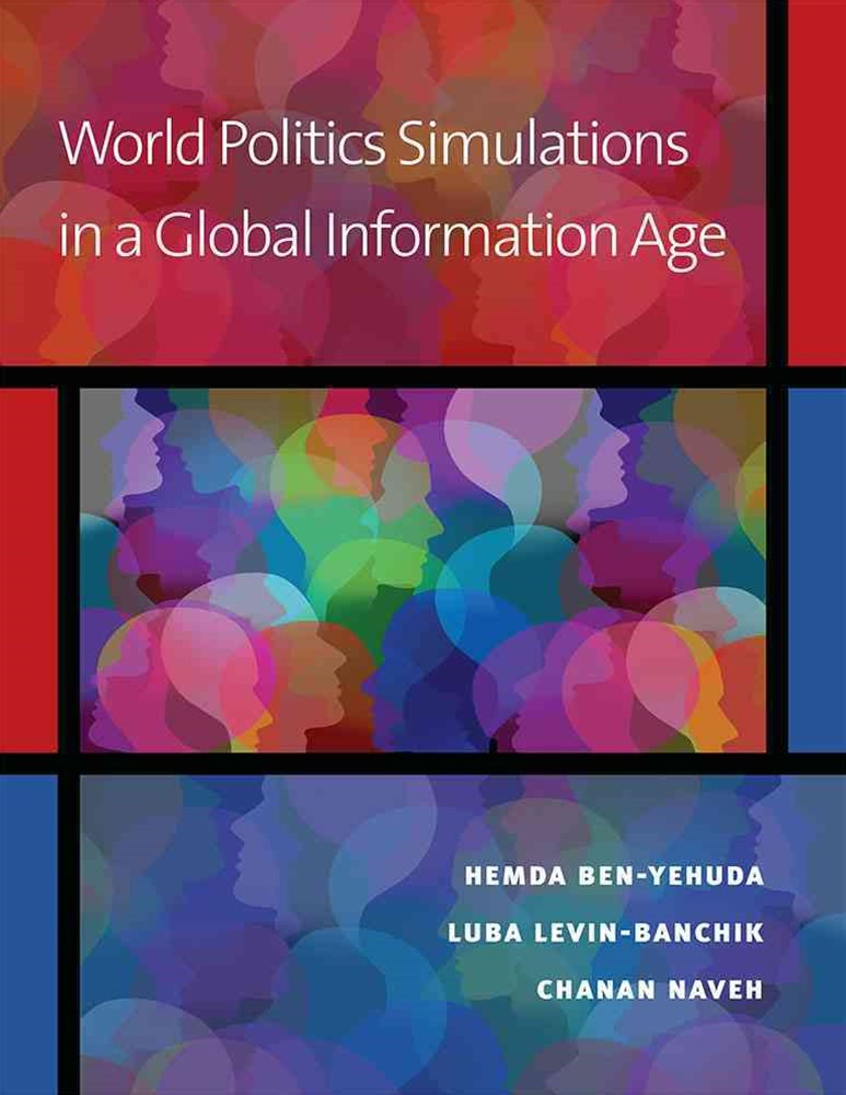 World Politics Simulations in a Global Information Age