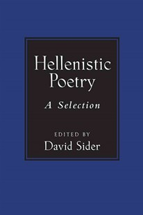 Hellenistic Poetry by David Sider (9780472073139) - HardCover - Poetry & Drama Poetry