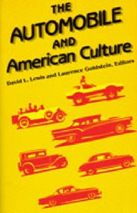 Automobile and American Culture by David L. Lewis, Laurence Goldstein (9780472080441) - PaperBack - Business & Finance Organisation & Operations