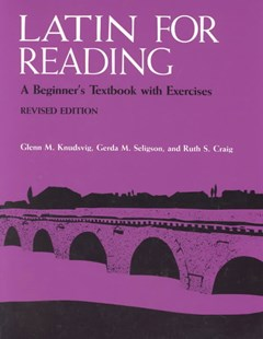 Latin for Reading by Glenn M. Knudsvig, etc., Ruth S. Craig (9780472080649) - PaperBack - History Roman
