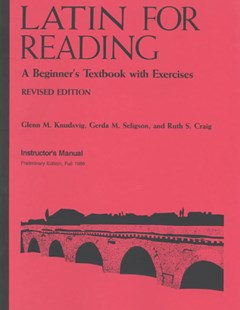 Latin for Reading: Instructor's Manual by Glenn M. Knudsvig, etc., Ruth S. Craig (9780472080717) - PaperBack - History Roman