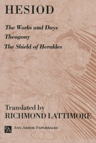 The Works and Days: WITH Theogony AND The Shield of Herakles