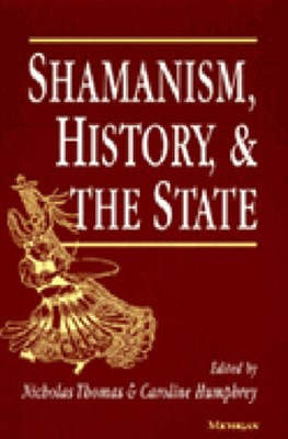 Shamanism, History, and the State