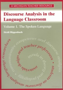 Discourse Analysis in the Language Classroom by Heidi Riggenbach (9780472085415) - PaperBack