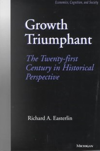 Growth Triumphant by Richard A. Easterlin (9780472085538) - PaperBack