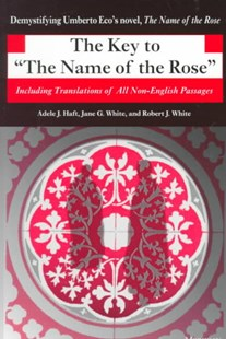 "Key to the ""Name of the Rose"" by Adele J. Haft, Jane G. White, Robert J. White (9780472086214) - PaperBack - History Ancient & Medieval History"