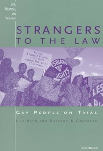 Strangers to the Law by Lisa Keen, Suzanne Goldberg, Lisa Melinda Keen, Suzanne Beth Goldberg (9780472086450) - PaperBack - Politics