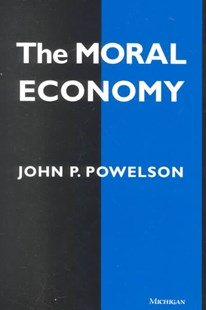 Moral Economy by John P. Powelson, John P. Powelson (9780472086726) - PaperBack - Business & Finance Ecommerce