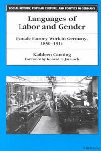 Languages of Labor and Gender by Kathleen Canning, Kathleen Canning (9780472087662) - PaperBack - Business & Finance Careers
