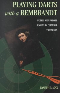 Playing Darts with a Rembrandt by Joseph L. Sax, Joseph L. Sax (9780472087846) - PaperBack - Art & Architecture Art History