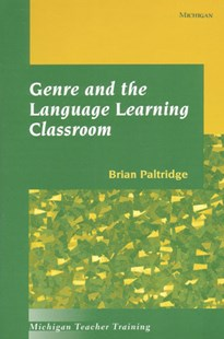 Genre and the Language Learning Classroom by Brian Paltridge, Brian Richard Paltridge (9780472088041) - PaperBack - Education IELT & ESL