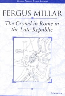 The Crowd in Rome in the Late Republic by  (9780472088782) - PaperBack