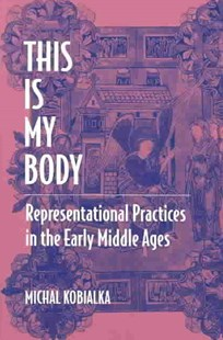 This Is My Body by Michal Andrzej Kobialka (9780472089383) - PaperBack