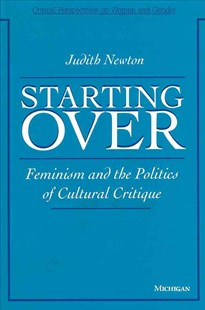 Starting Over by Judith Newton (9780472094820) - HardCover