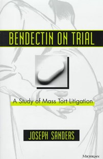 Bendectin on Trial by Joseph Sanders (9780472096015) - HardCover