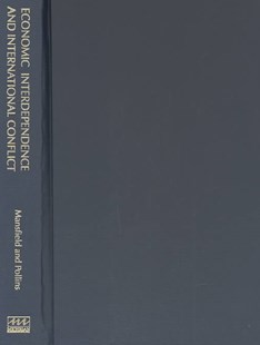 Economic Interdependence and International Conflict by Mansfield Edward D. (EDT)/ Pollins Brian M. (EDT) (9780472098279) - HardCover