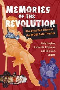 Memories of the Revolution by Holly Hughes, Carmelita Tropicana, Jill Dolan (9780472098637) - HardCover - Entertainment Theatre