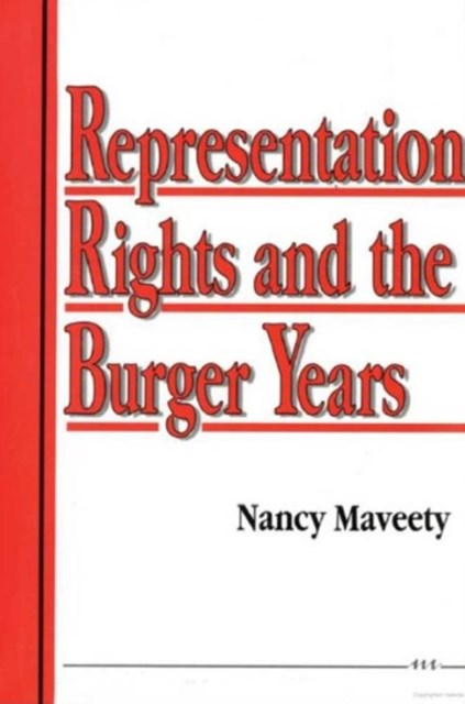 Representation Rights and the Burger Years