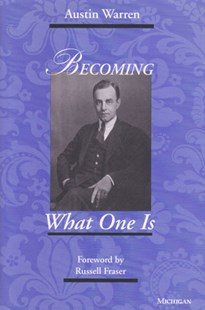 Becoming What One Is by Austin Warren (9780472102877) - HardCover