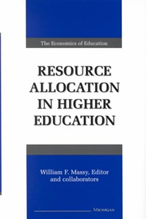 Resource Allocation in Higher Education by William F. Massy (9780472106868) - HardCover