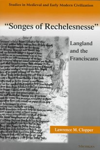 Songs of Rechelesnesse by Lawrence M. Clopper (9780472107445) - HardCover