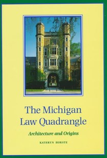 The Michigan Law Quadrangle by Kathryn Horste (9780472107490) - HardCover - Pets & Nature