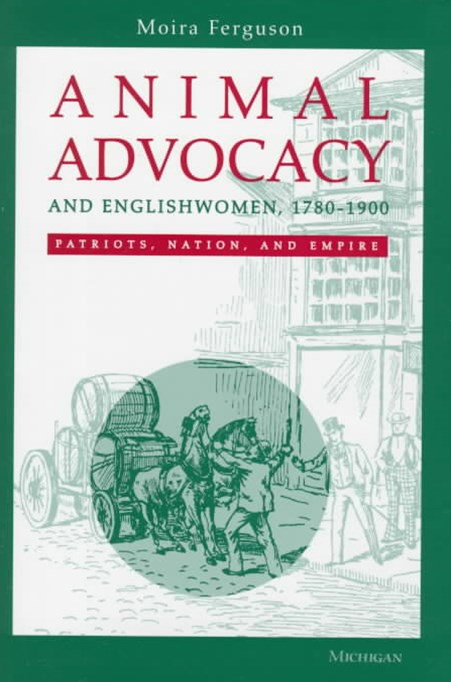 Animal Advocacy and Englishwomen, 1780-1900