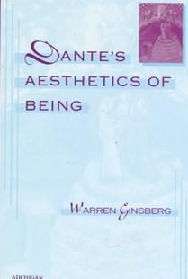 Dante's Aesthetics of Being by Warren Ginsberg (9780472109715) - HardCover - History Ancient & Medieval History