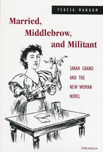 Married, Middle-Brow, and Militant by Teresa Mangum (9780472109777) - HardCover - Reference
