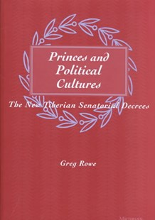 Princes and Political Cultures by Greg Rowe, Greg Rowe (9780472112302) - HardCover - History Ancient & Medieval History